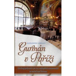 Lobrano Alexander: Gurmán v Paříži Mapy, cestování