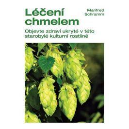 Schramm Manfred: Léčení chmelem - Objevte zdraví ukryté v této starobylé kulturní rostlině Zdraví, medicína