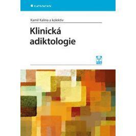 Kalina Kamil a kolektiv: Klinická adiktologie