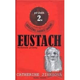 Jinksová Catherina: Eustach - příběh 2.
