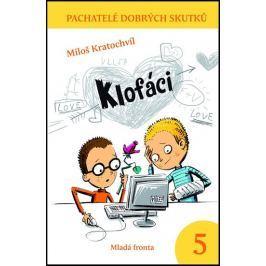 Kratochvíl Miloš: Klofáci - Pachatelé dobrých skutků 5