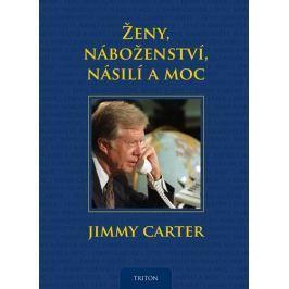 Carter Jimmy: Ženy, náboženství, násilí a moc