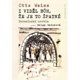 Weiss Otto: I viděl Bůh, že je to špatné
