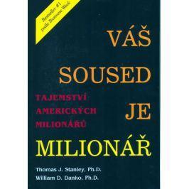 Danko W.D.,Stanley T.J.: Váš soused je milionář