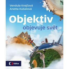 Krejčová Vendula, Kubalová Anetta,: Objektiv objevuje svět