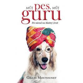 Moutounet Gilles: Můj pes můj guru