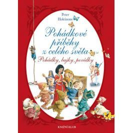 Holeinone Peter: Pohádkové příběhy z celého světa - Pohádky, bajky, povídky