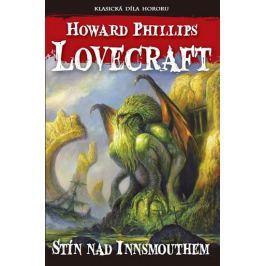 Lovecraft Howard Phillips: Stín nad Innsmouthem
