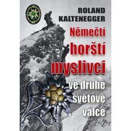 Kaltenegger Roland: Němečtí horští myslivci ve 2. světové válce