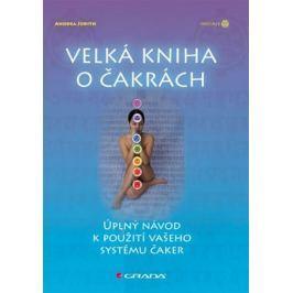 Judith Anodea: Velká kniha o čakrách - úplný návod k použití vašeho systému čaker