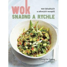 Huang Ching-He: Wok snadno a rychle - 100 zdravých a lahodných receptů