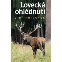 Křivánek Jiří: Lovecká ohlédnutí