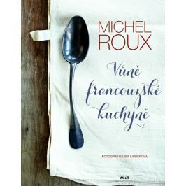 Roux Michel: Vůně francouzské kuchyně