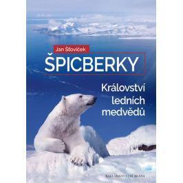 Štovíček Jan: Špicberky - Království ledních medvědů