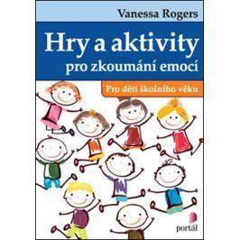 Rogers Vanessa: Hry a aktivity pro zkoumání emocí