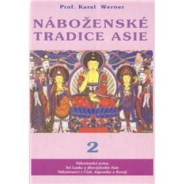 Werner Karel: Náboženské tradice Asie 2 - Čína, Japonsko, Korea, JV Asie, Srí Lanka