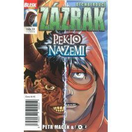 Macek Petr, Kopl Petr,: Blesk komiks 12 - Dechberoucí zázrak - Peklo na zemi 11/2016