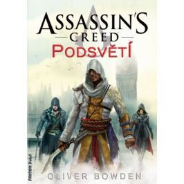Bowden Oliver: Assassin´s Creed 8 - Podsvětí