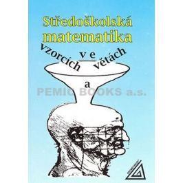 Bušek Ivan: Středoškolská matematika ve vzorcích a větách