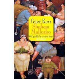 Kerr Peter: Sbohem, Mallorko! Od paelly k ovesné kaši