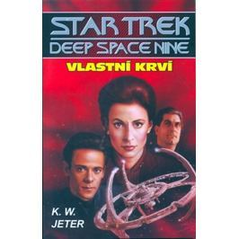 Jeter K. W.: Star Trek Deep Space Nine 3 - Vlastní krví