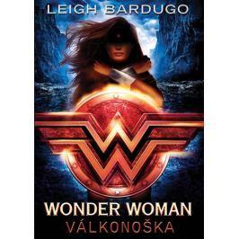 Bardugo Leigh: Wonder Woman - Válkonoška