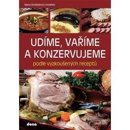 Doležalová Alena: Udíme, vaříme a konzervujeme podle vyzkoušených receptů