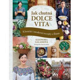 Galassová Eleonora: Jak chutná dolce vita - Klasické i moderní recepty z Říma