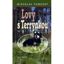 Pomezný Miroslav: Lovy s Terrynkou