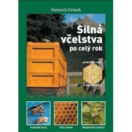 Gritsch Heinrich: Silná včelstva po celý rok