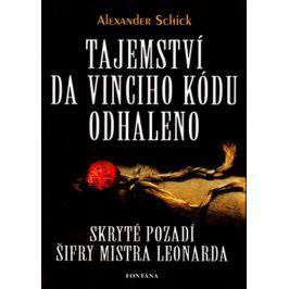 Schick Alexander: Tajemství da Vinciho kódu odhaleno