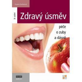 Zouharová Zuzana: Zdravý úsměv - Péče o zuby a dásně - 3. vydání