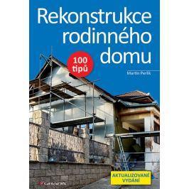 Perlík Martin: Rekonstrukce rodinného domu - 100 tipů