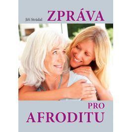 Strádal Jiří: Zpráva pro Afroditu