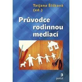 Šišková Tatjana: Průvodce rodinnou mediací
