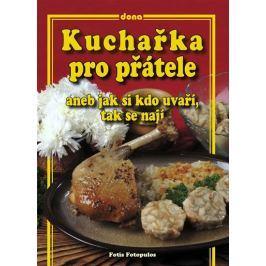 Fotopulos Fotis: Kuchařka pro přátele aneb jak si kdo uvaří, tak se nají