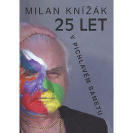 Knížák Milan: 25 let v pichlavém sametu