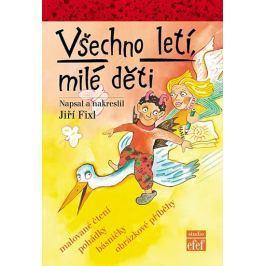 Fixl Jiří: Všechno letí, milé děti