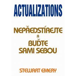 Emery Stewart: Actualizations - Nepředstírejte a buďte sami sebou