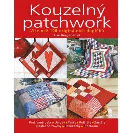 Bergeneová Lise: Kouzelný patchwork - Více než 100 originálních doplňků