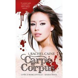 Caine Rachel: Upíři z Morganville 6 - Carpe Corpus