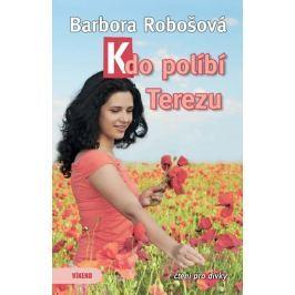 Robošová Barbora: Kdo políbí Terezu