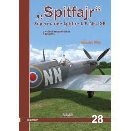 Irra Miroslav: Spitfajr - Supermarine Spitfire L.F.Mk. IXE v československém letectvu