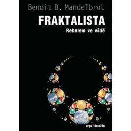 Mandelbrot Benoit: Fraktalista - Rebelem ve vědě