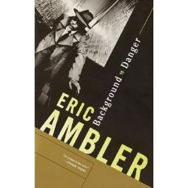 Ambler Eric: Background to Danger