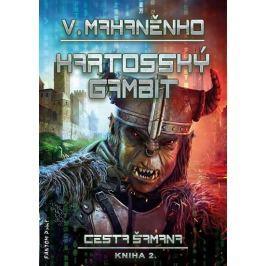 Mahaněnko Vasilij: Cesta šamana 2 - Kartosský gambit