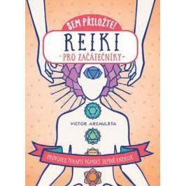 Archuleta Victor: Reiki pro začátečníky - Průvodce terapií pomocí jemné energie