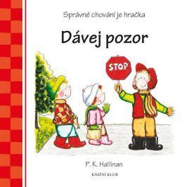 Hallinan P. K.: Dávej pozor - Správné chování je hračka