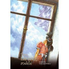 Terakowska Dorota: Tam, kde padají andělé