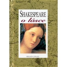 Exleyová Helen: Shakespeare o lásce